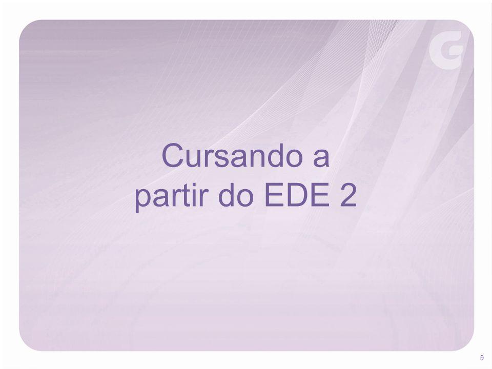 9 Cursando a partir do EDE 2