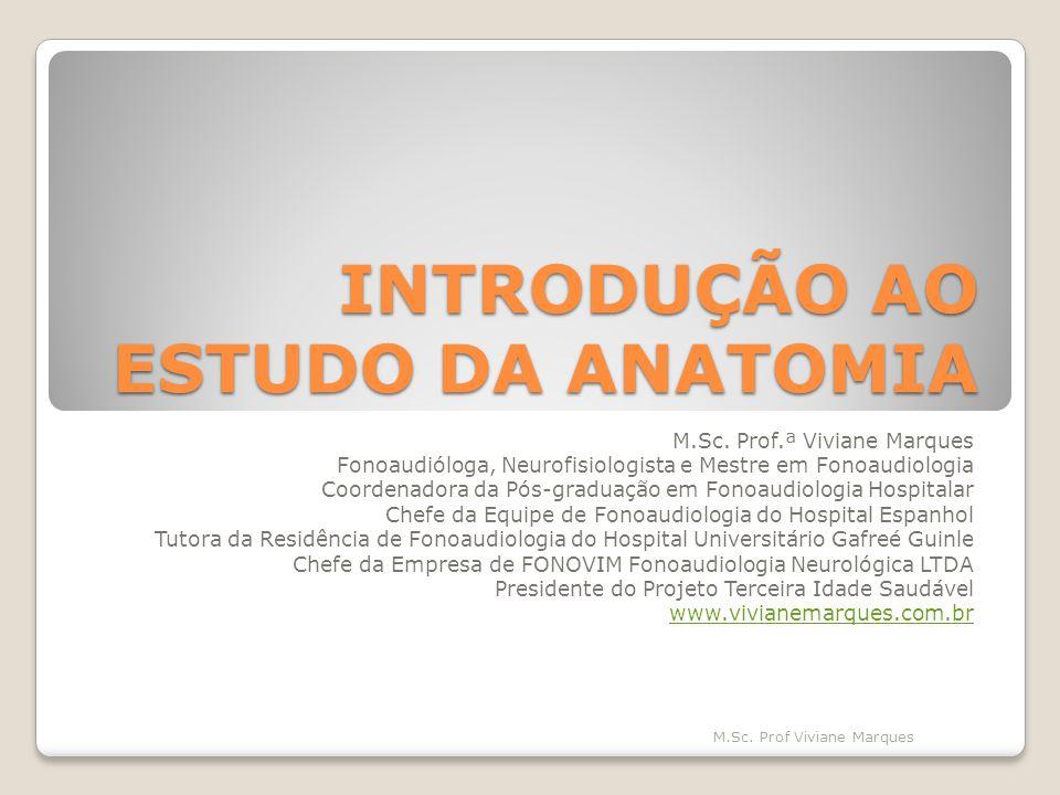 INTRODUÇÃO AO ESTUDO DA ANATOMIA M.Sc.