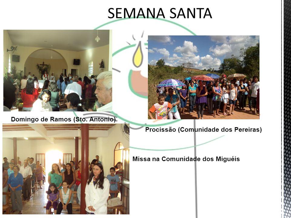 Domingo de Ramos (Sto. Antonio) Procissão (Comunidade dos Pereiras) Missa na Comunidade dos Miguéis