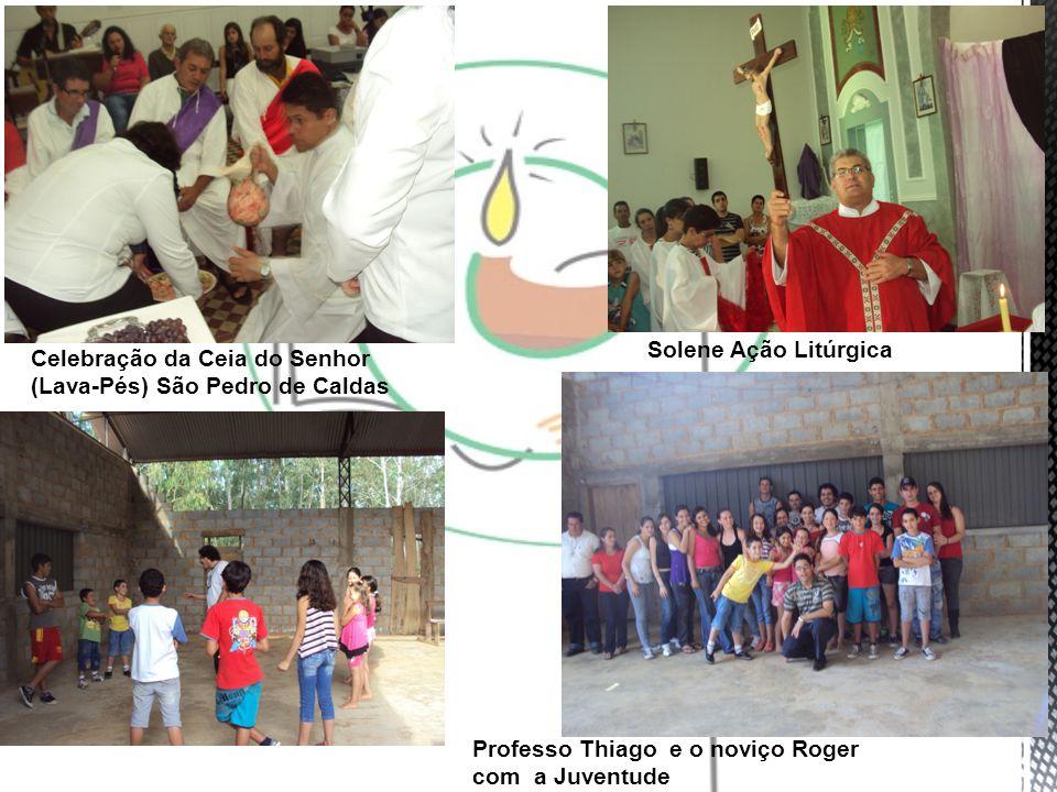 Celebração da Ceia do Senhor (Lava-Pés) São Pedro de Caldas Professo Thiago e o noviço Roger com a Juventude Solene Ação Litúrgica