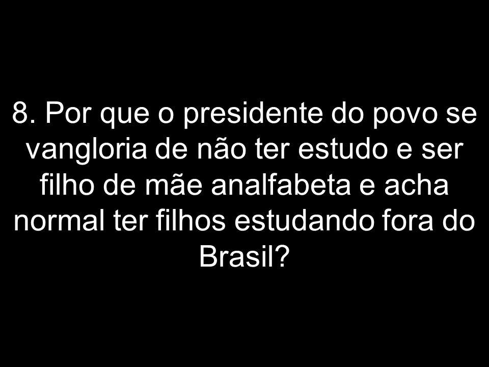 7. Você é capaz de apresentar as comprovações de que Lula cometeu atos de corrupção??? Tenho certeza de que Dirceu renunciou porque sabia que estava s