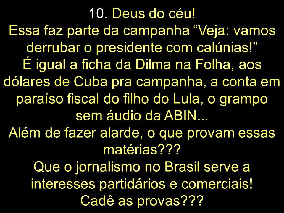 10. Por que o partido do presidente do povo tem ligação com as FARC e ninguém comenta isto?