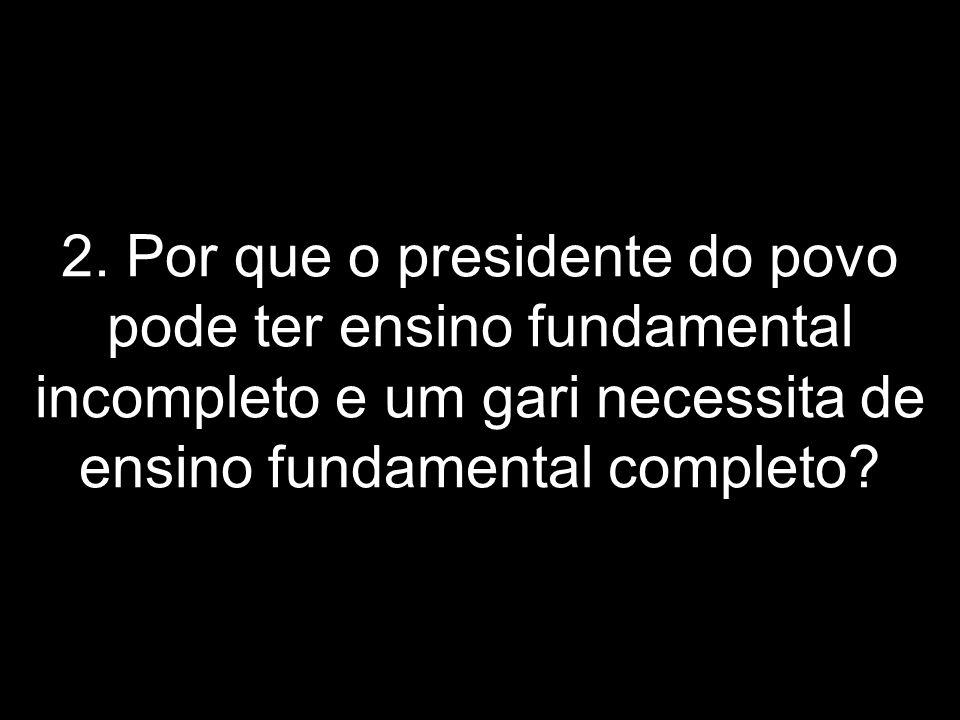 1.Por que a hipócrita sociedade que questiona isso quereria excomungá-lo, caso o Presidente Lula utilizasse calça jeans e camisa de malha. Quase todos