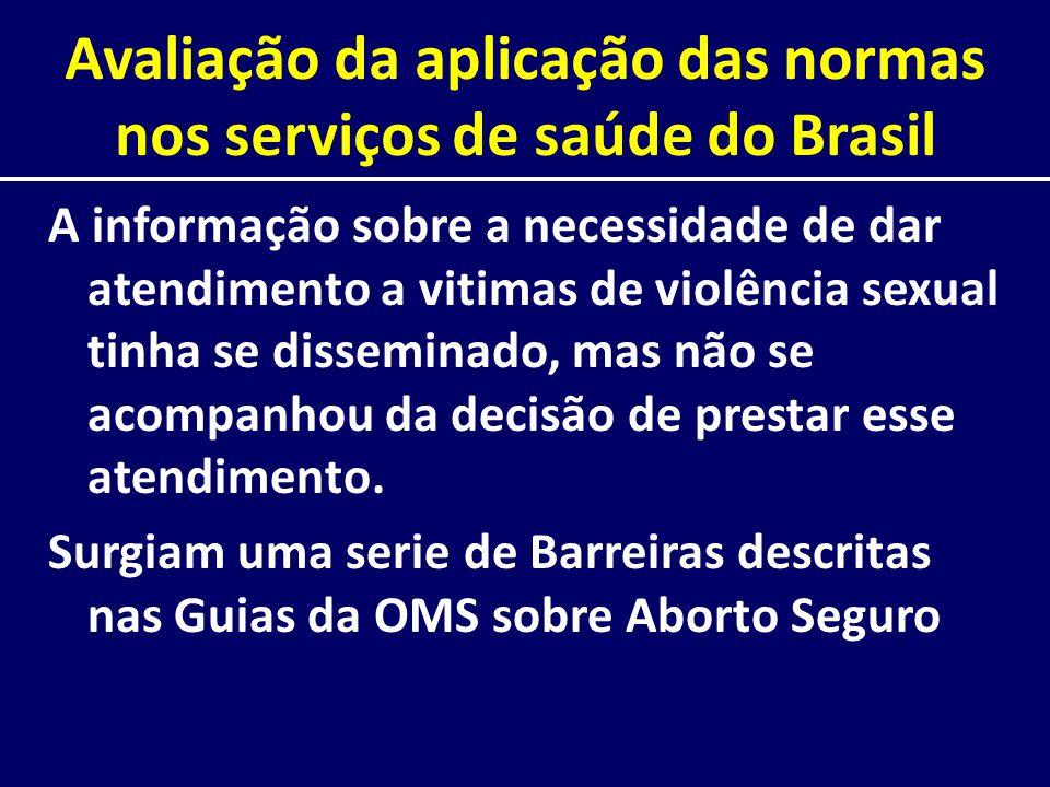 Avaliação da aplicação das normas nos serviços de saúde do Brasil A informação sobre a necessidade de dar atendimento a vitimas de violência sexual ti