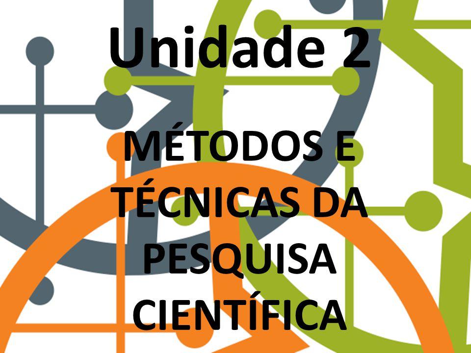 MÉTODOS E TÉCNICAS DA PESQUISA CIENTÍFICA Unidade 2