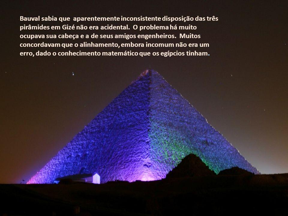 As pirâmides há muito vêm fascinando Robert Bauval. Ele é um engenheiro egípcio, filho de pais belgas, nascido em Al-Iskandariyaa (Alexandria), e pass