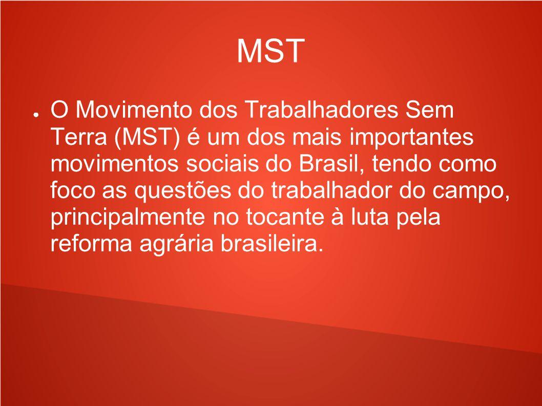 MST O Movimento dos Trabalhadores Sem Terra (MST) é um dos mais importantes movimentos sociais do Brasil, tendo como foco as questões do trabalhador do campo, principalmente no tocante à luta pela reforma agrária brasileira.