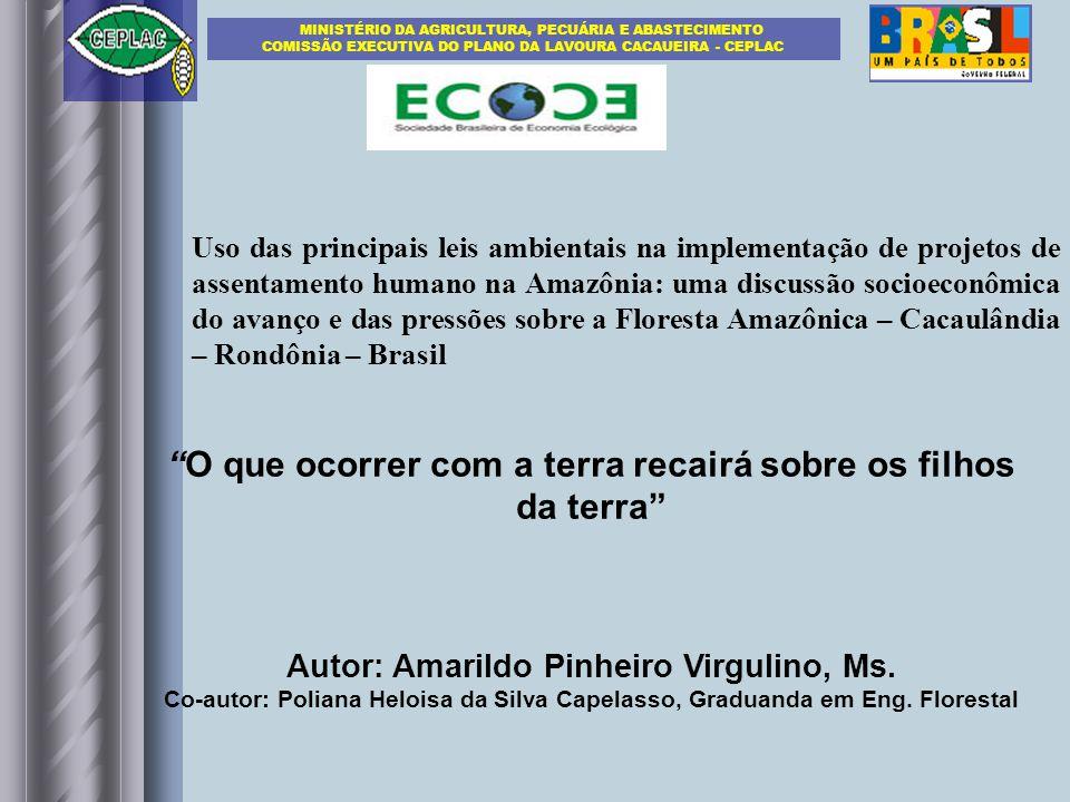 O que ocorrer com a terra recairá sobre os filhos da terra Autor: Amarildo Pinheiro Virgulino, Ms. Co-autor: Poliana Heloisa da Silva Capelasso, Gradu