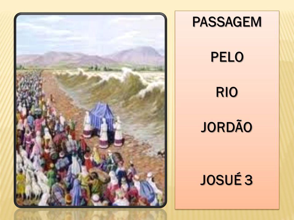 PASSAGEMPELORIOJORDÃO JOSUÉ 3 PASSAGEMPELORIOJORDÃO