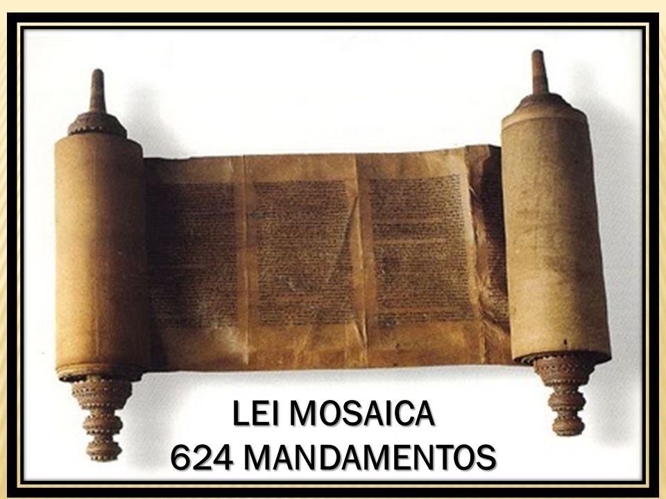 LEI MOSAICA 624 MANDAMENTOS