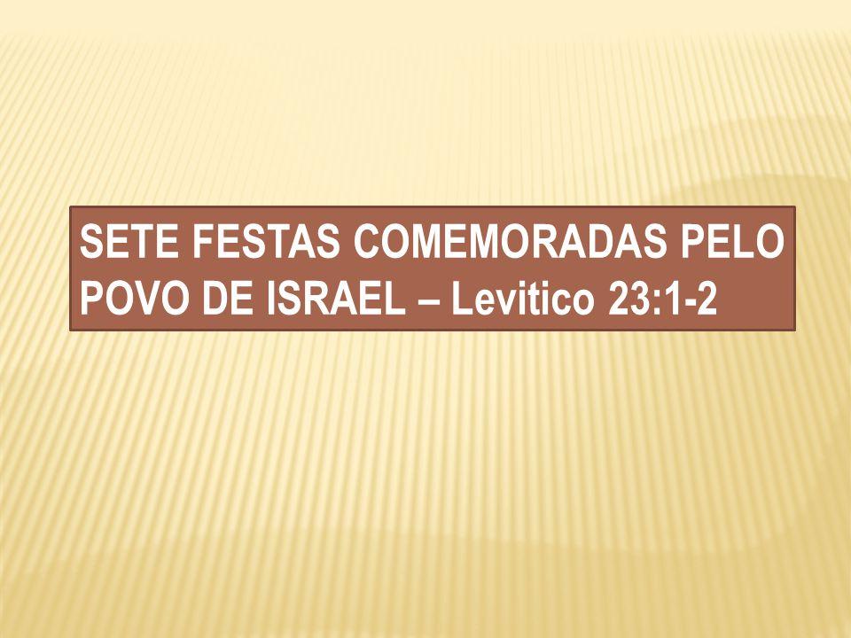 SETE FESTAS COMEMORADAS PELO POVO DE ISRAEL – Levitico 23:1-2