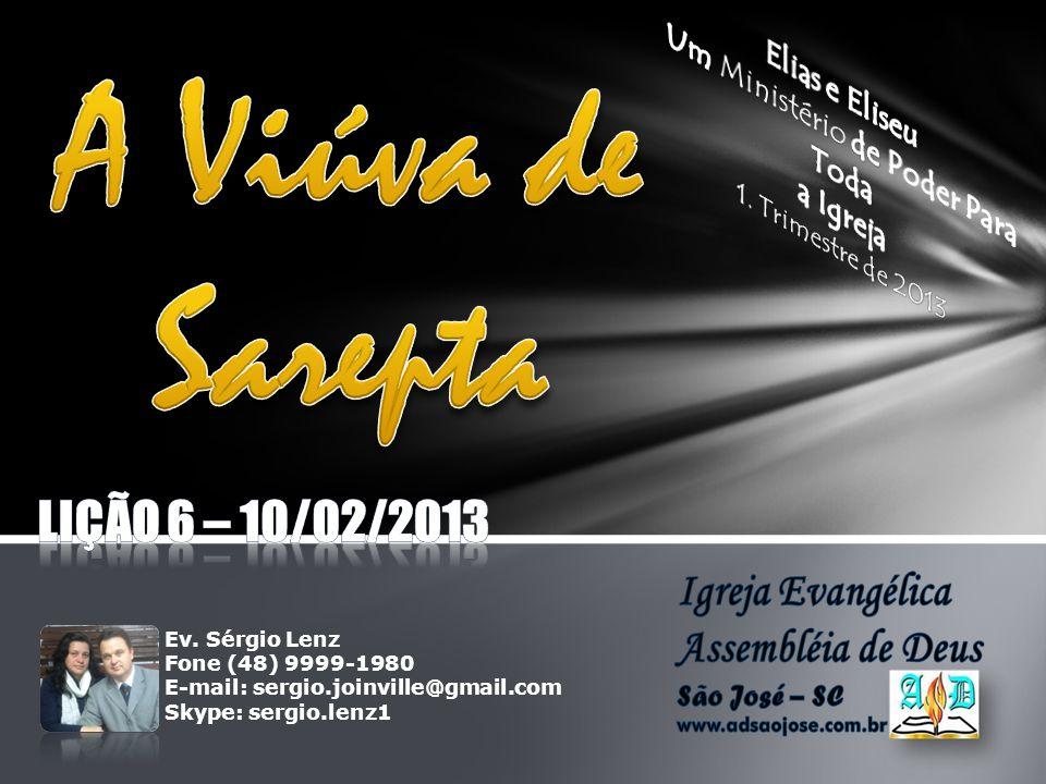 Ev. Sérgio Lenz Fone (48) 9999-1980 E-mail: sergio.joinville@gmail.com Skype: sergio.lenz1