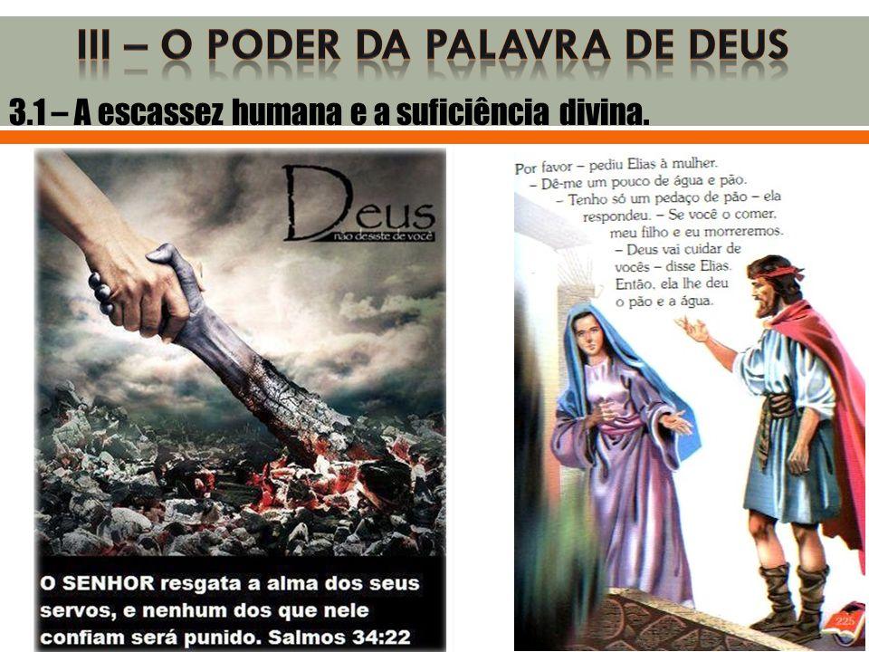 3.1 – A escassez humana e a suficiência divina.