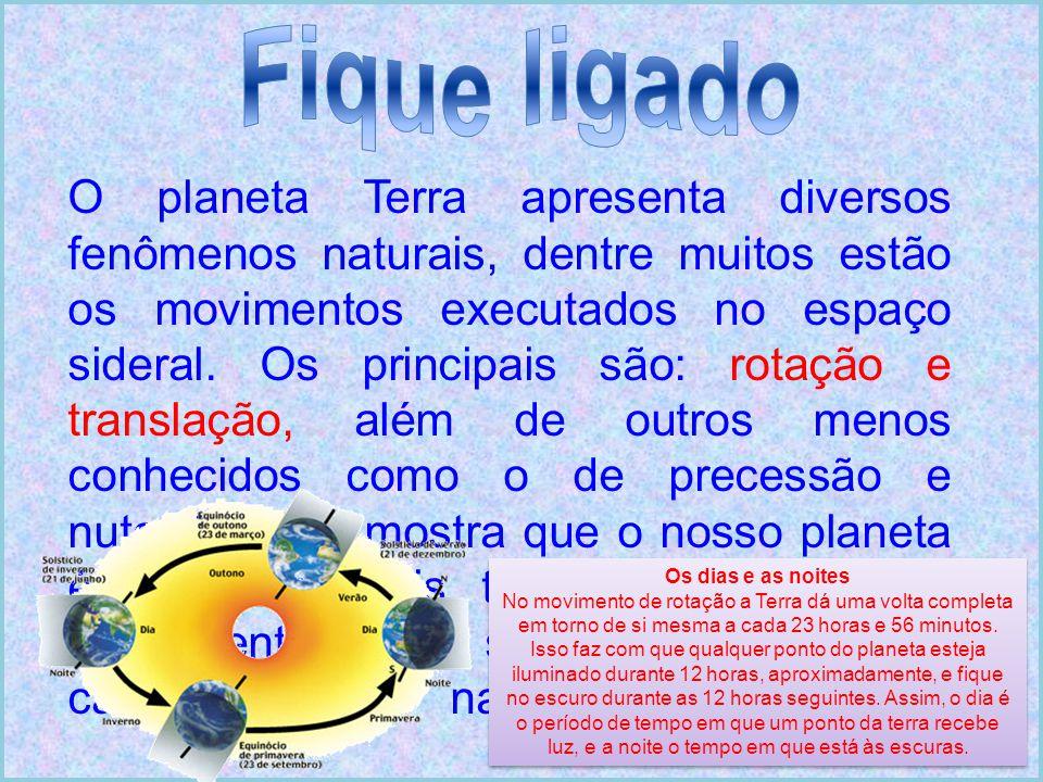 O movimento de rotação é um deslocamento que a Terra realiza ao redor de seu próprio eixo, no sentido anti-horário ou oeste-leste.
