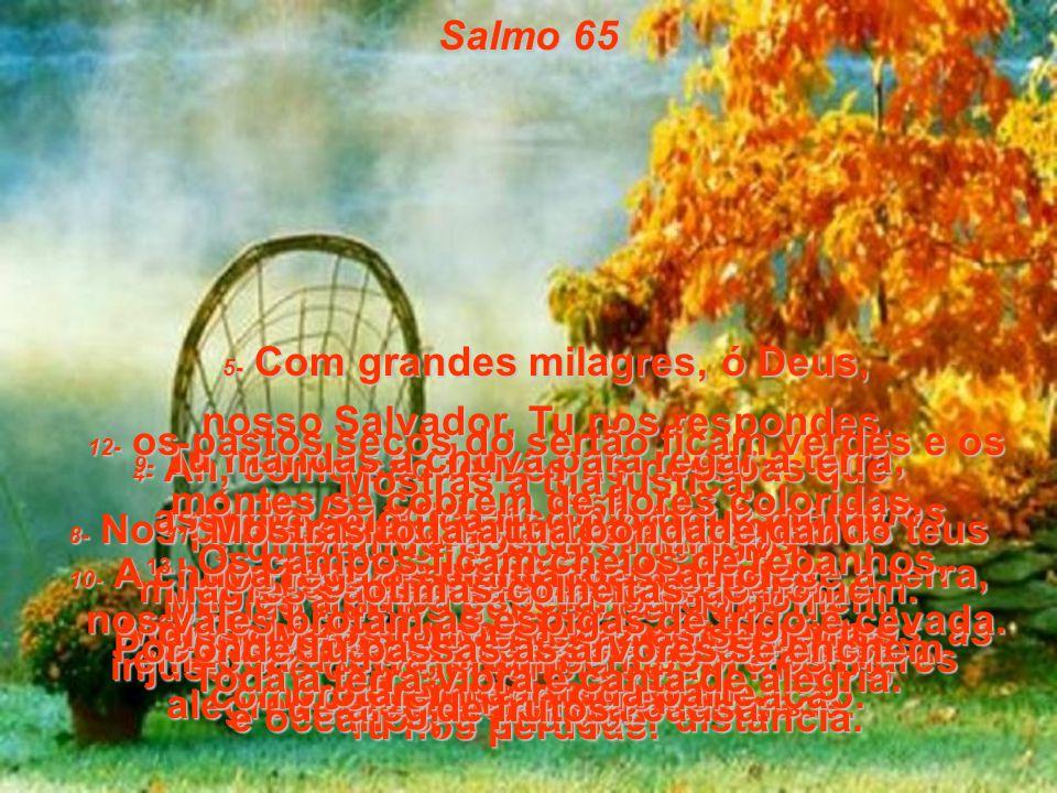 Salmos, capítulos 65 a 67 Bíblia Viva Salmos, capítulos 65 a 67 Bíblia Viva Leia a Bíblia