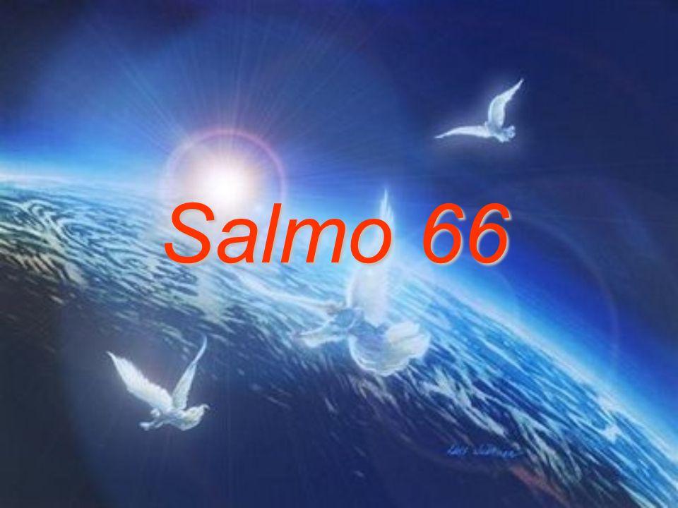 Salmo 65 1- Ó DEUS, aqui em Sião nós esperamos em Ti, com plena confiança. Nós Te cantaremos glória e cumpriremos as nossas promessas. 2- Tu respondes