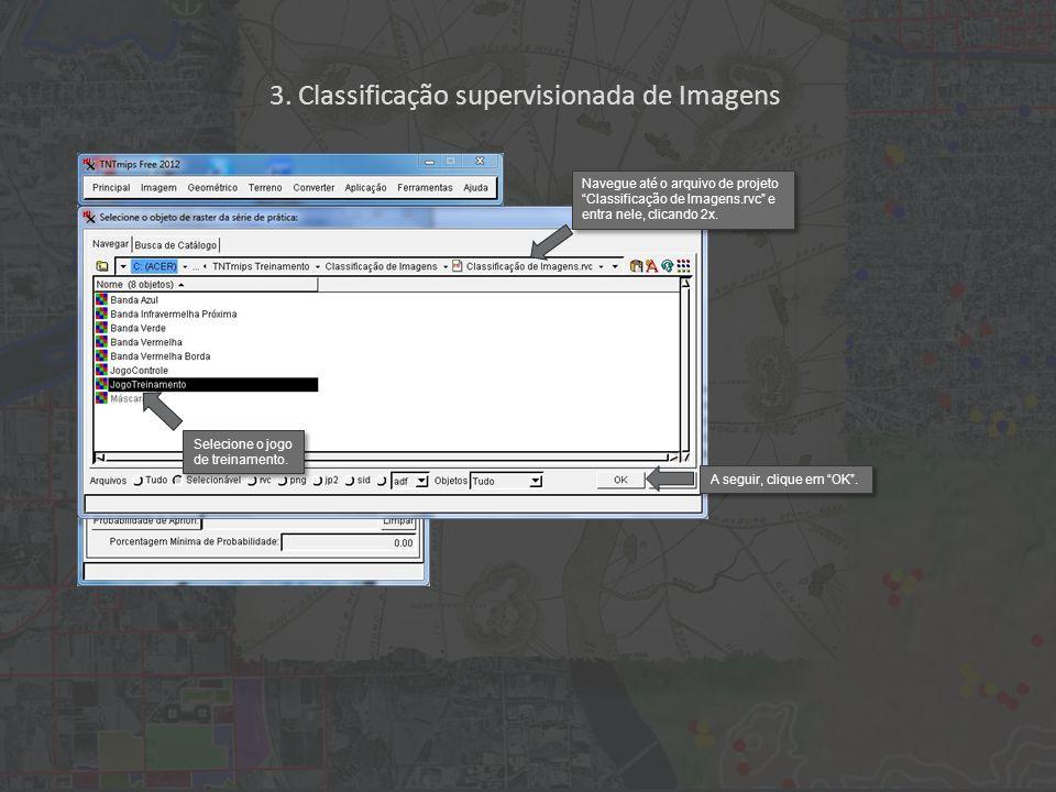 Navegue até o arquivo de projeto Classificação de Imagens.rvc e entra nele, clicando 2x. Selecione o jogo de treinamento. A seguir, clique em OK. 3. C