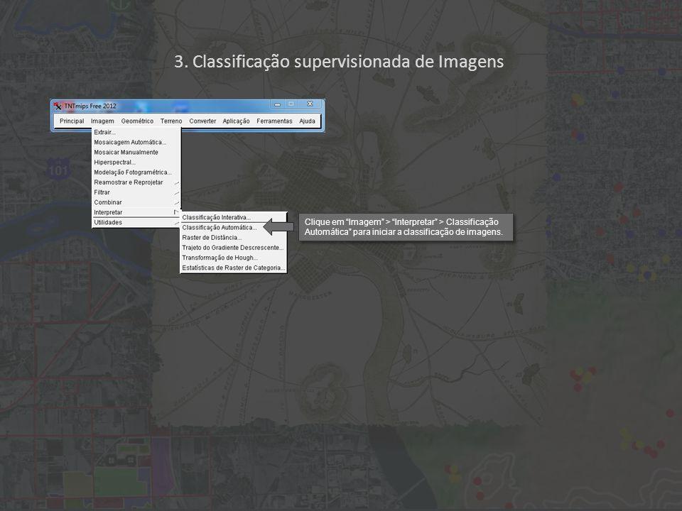Clique em Imagem > Interpretar > Classificação Automática para iniciar a classificação de imagens. 3. Classificação supervisionada de Imagens