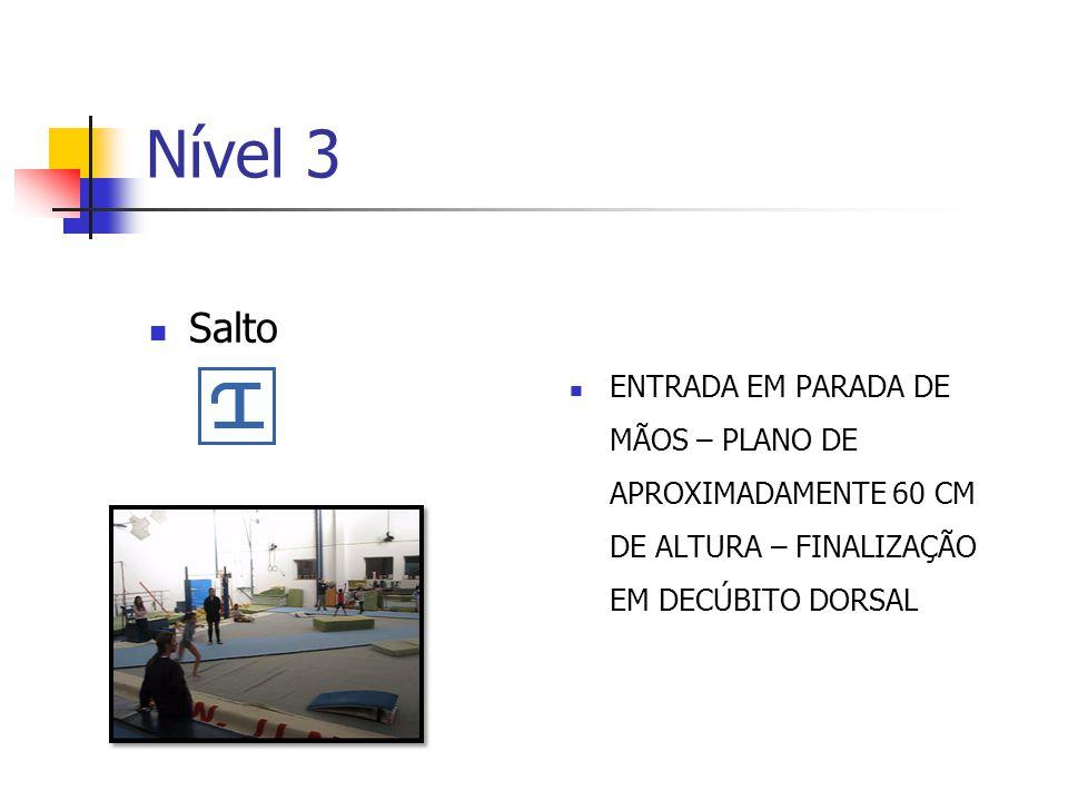 Nível 3 Salto ENTRADA EM PARADA DE MÃOS – PLANO DE APROXIMADAMENTE 60 CM DE ALTURA – FINALIZAÇÃO EM DECÚBITO DORSAL