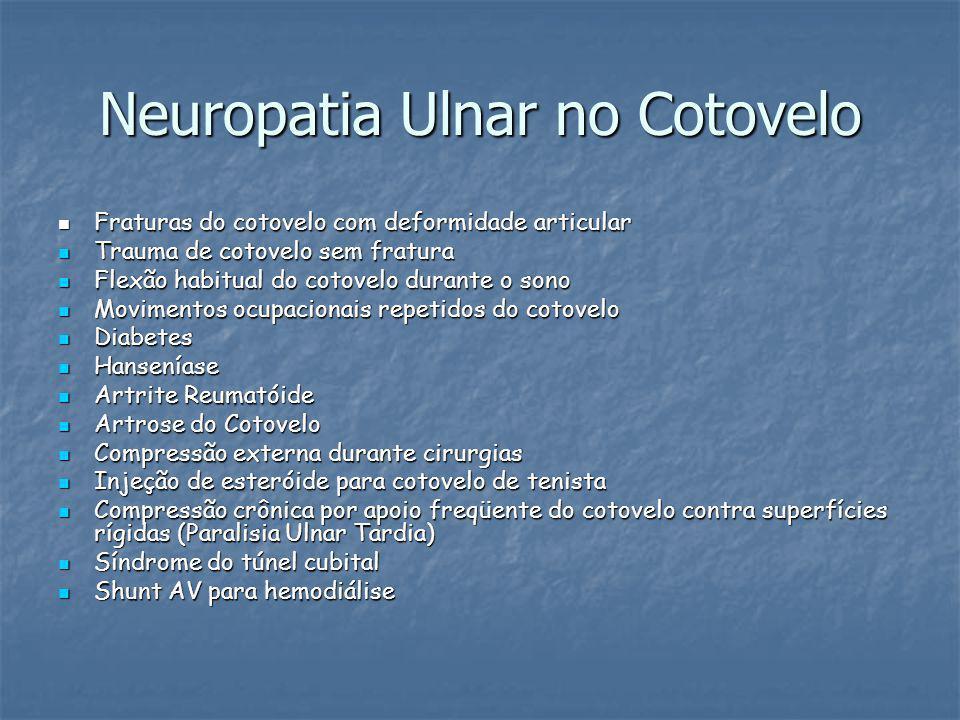 Neuropatia Ulnar no Cotovelo Fraturas do cotovelo com deformidade articular Fraturas do cotovelo com deformidade articular Trauma de cotovelo sem frat