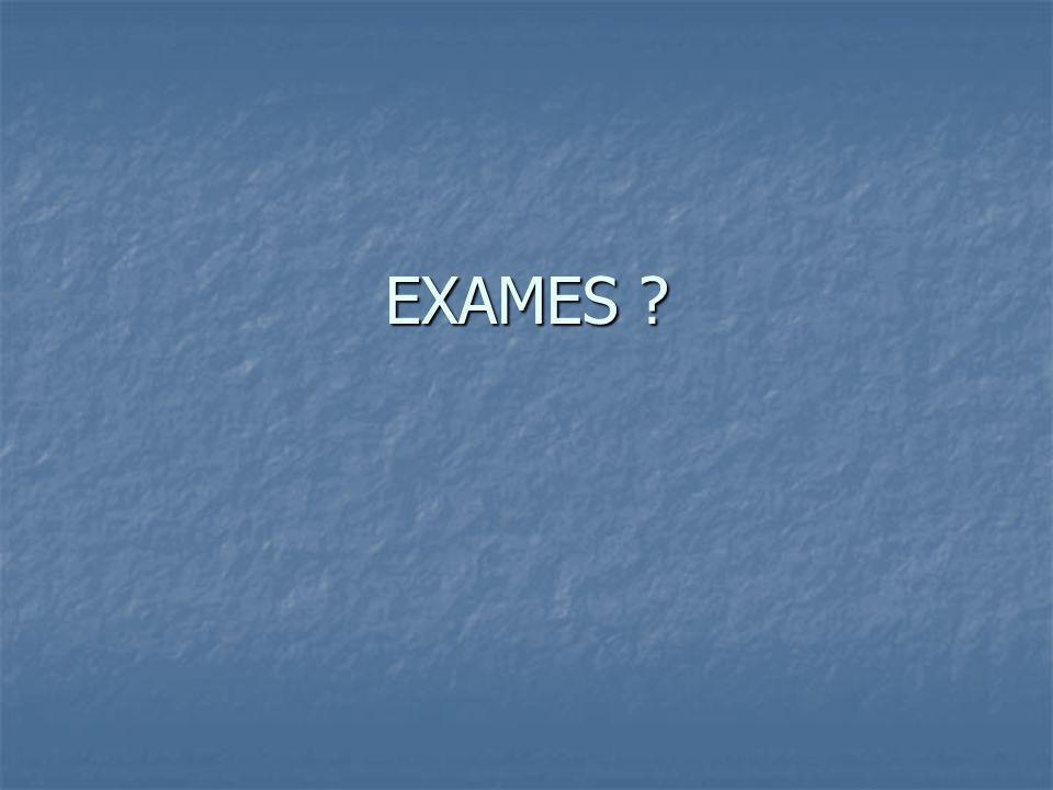 EXAMES ?