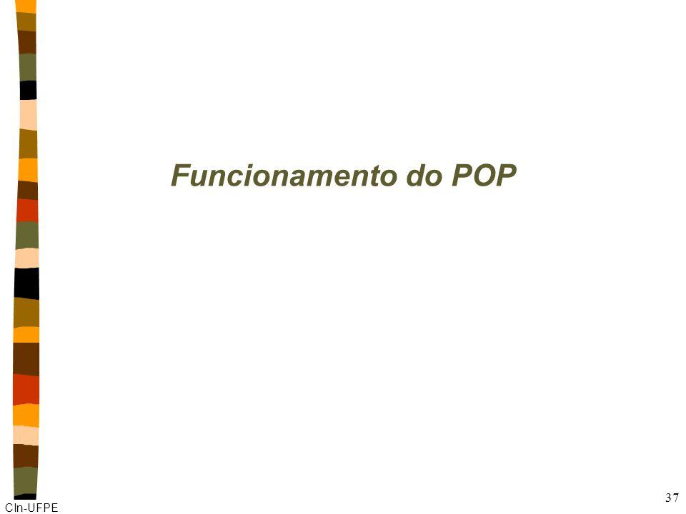 CIn-UFPE 37 Funcionamento do POP