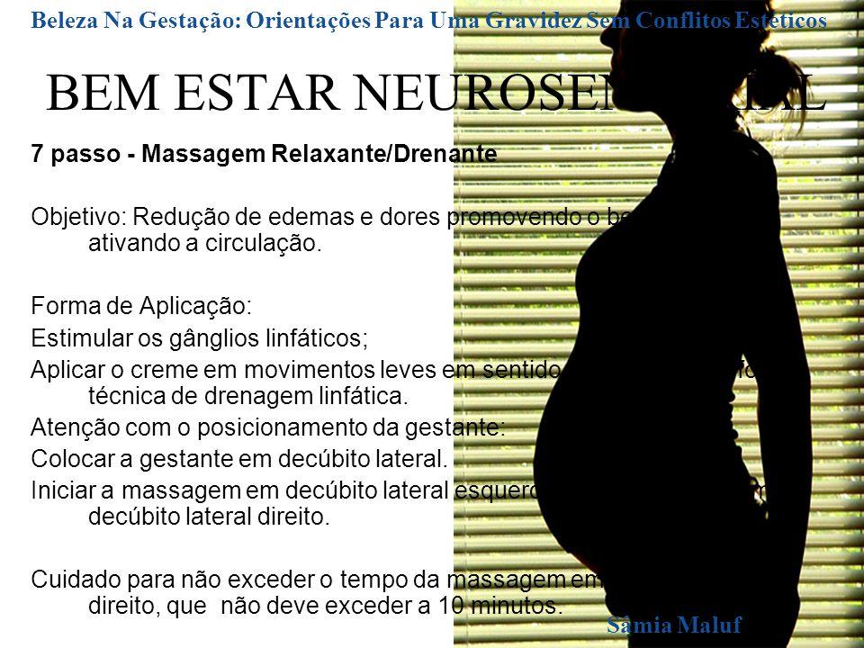 BEM ESTAR NEUROSENSORIAL 7 passo - Massagem Relaxante/Drenante Objetivo: Redução de edemas e dores promovendo o bem estar, ativando a circulação.