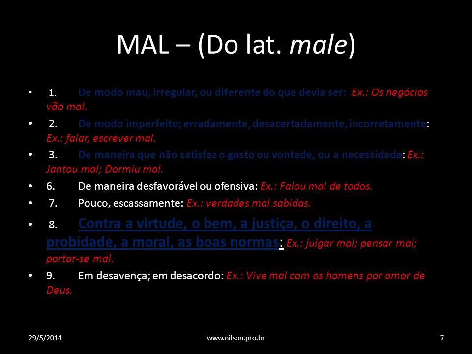 MAL – (Do lat.male) 1.