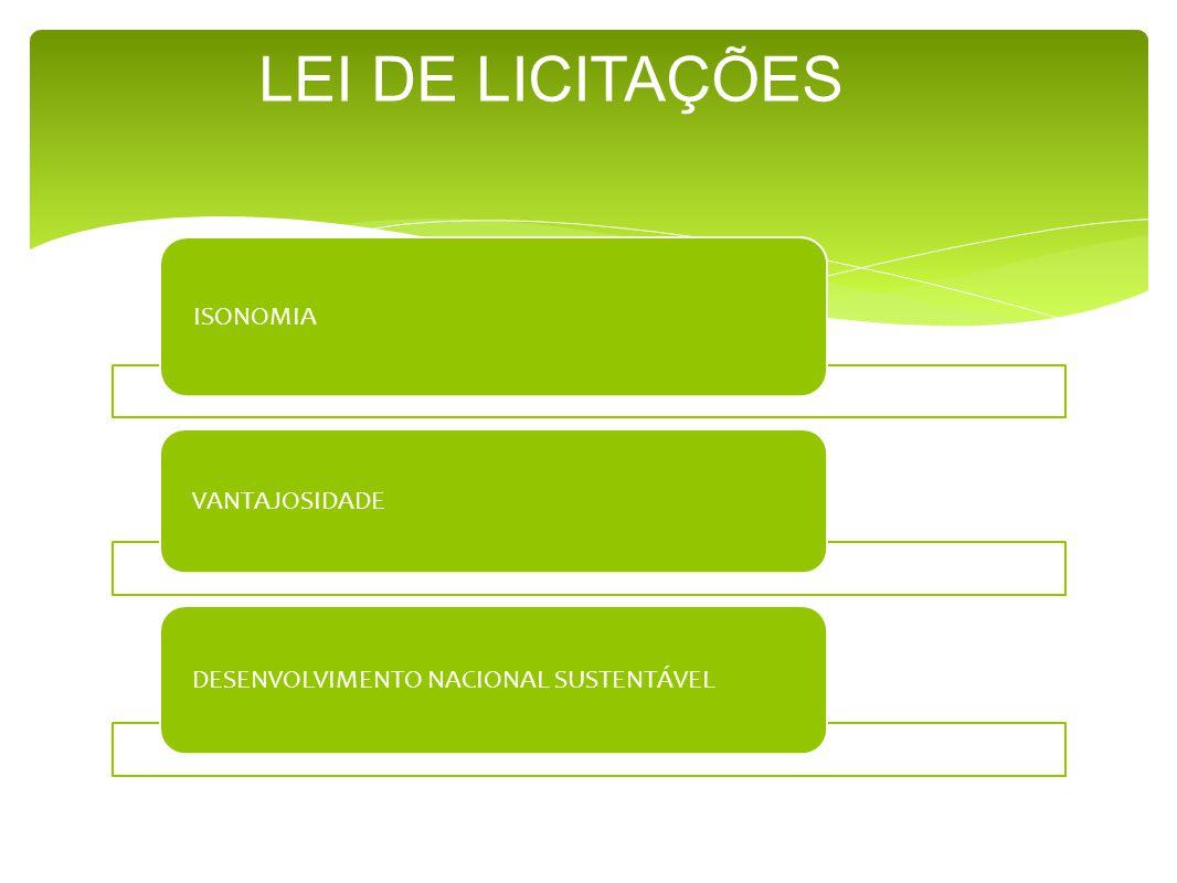 ISONOMIA VANTAJOSIDADE DESENVOLVIMENTO NACIONAL SUSTENTÁVEL LEI DE LICITAÇÕES