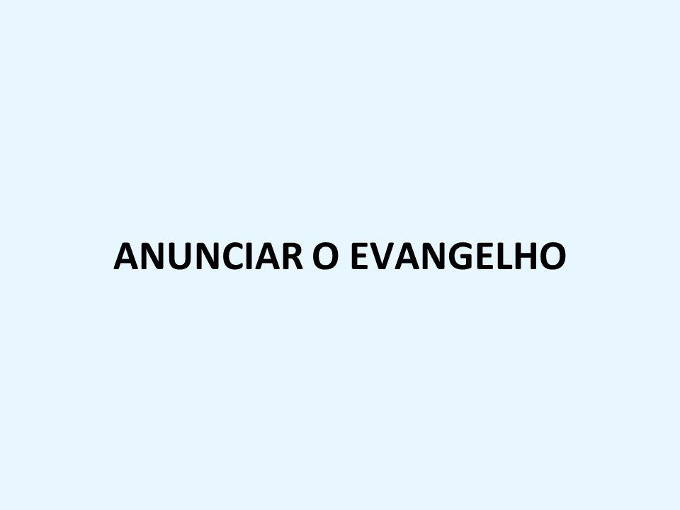 ANUNCIAR O EVANGELHO