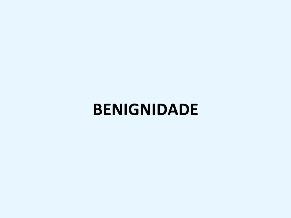 BENIGNIDADE
