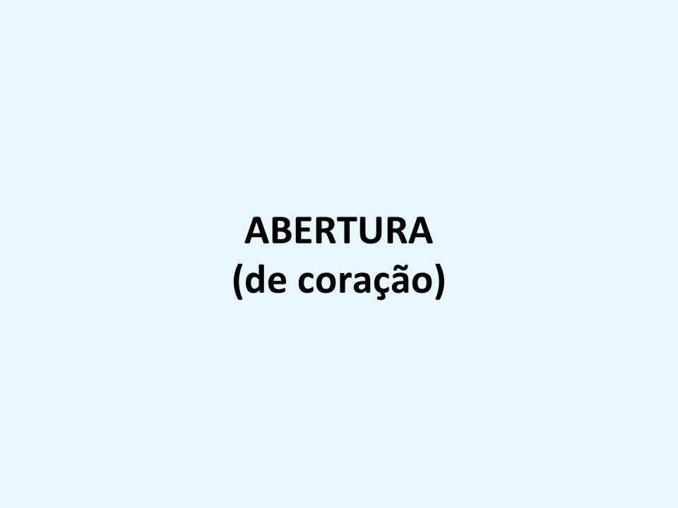 ABERTURA (de coração)