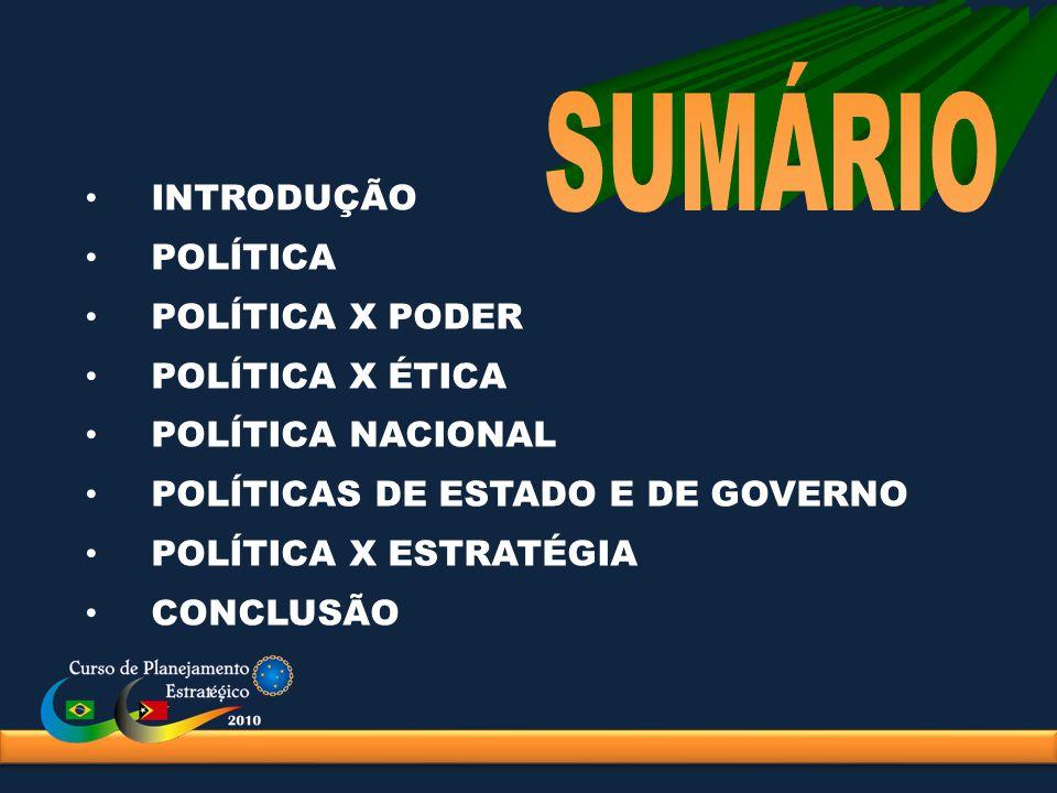 POLÍTICA Significado clássico - De pólis, cidade, cidadão, público, sociável e social.