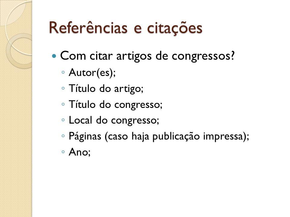 Referências e citações Com citar artigos de congressos.