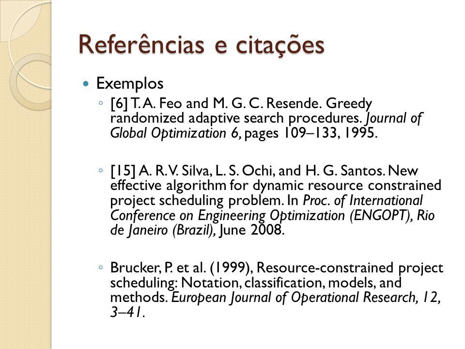 Referências e citações Exemplos [6] T.A. Feo and M.