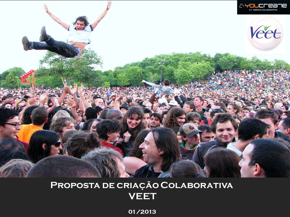 Objetivo do Projeto Criar um stress test para Veet, através da criação de vídeos com pegada viral e bem humorada explorando os benefícios do produto Veet for men.