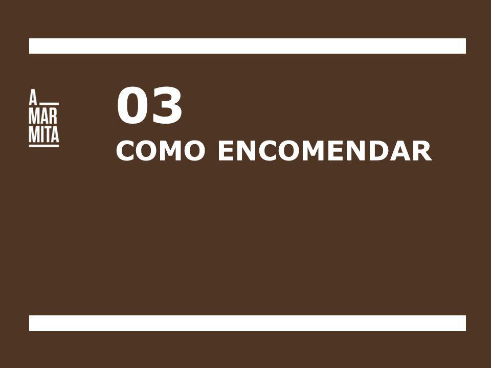 3 Simples Passos Encomenda Aceda ao site www.amarmita.com e escolha a sua refeição até às 23:00 do dia anterior à respetiva entrega.