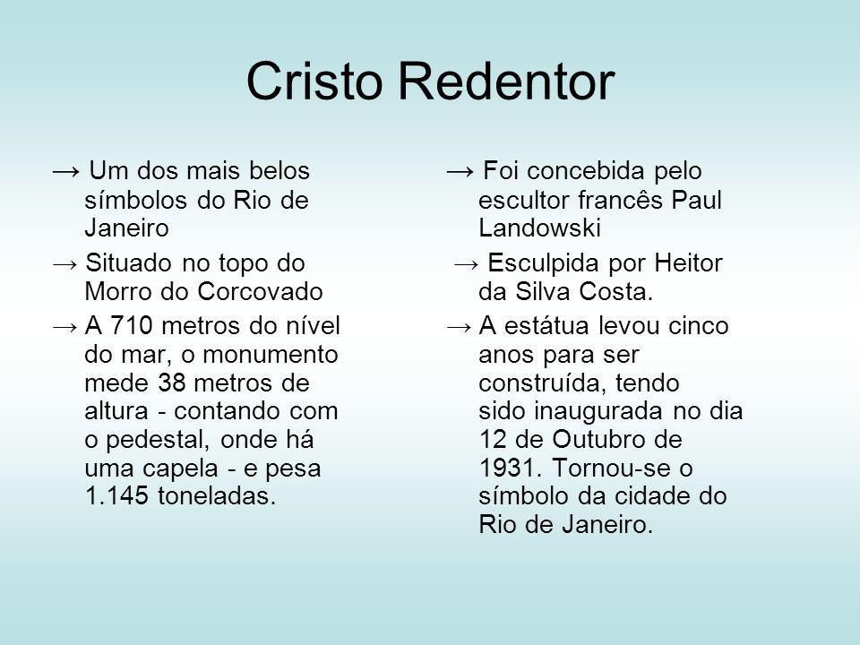 Cristo Redentor Um dos mais belos símbolos do Rio de Janeiro Situado no topo do Morro do Corcovado A 710 metros do nível do mar, o monumento mede 38 m