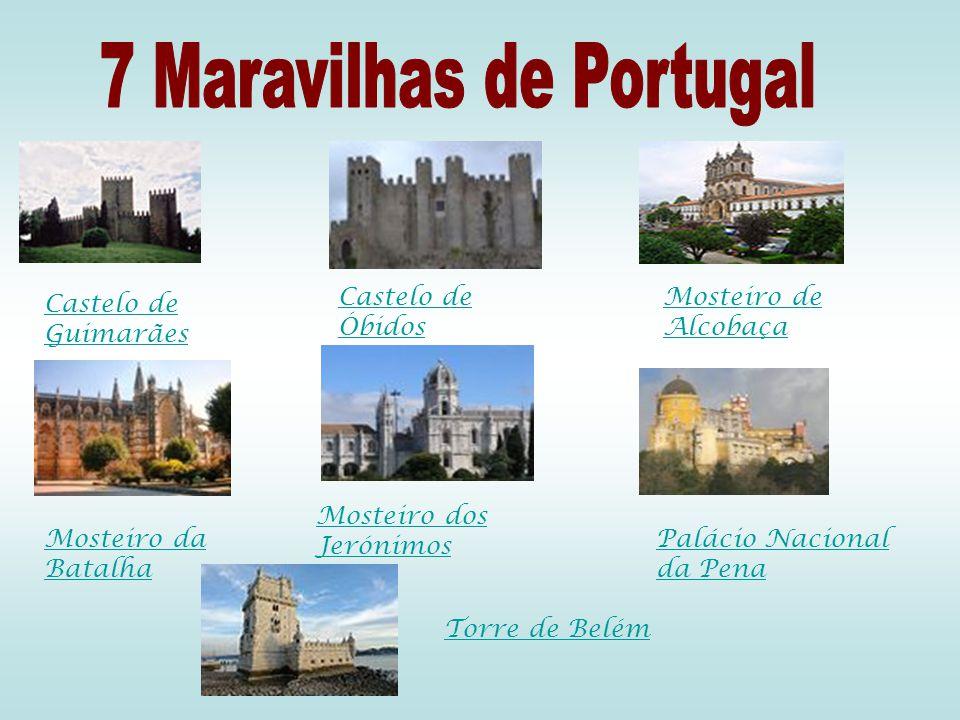 Castelo de Guimarães Castelo de Óbidos Mosteiro de Alcobaça Mosteiro da Batalha Mosteiro dos Jerónimos Palácio Nacional da Pena Torre de Belém