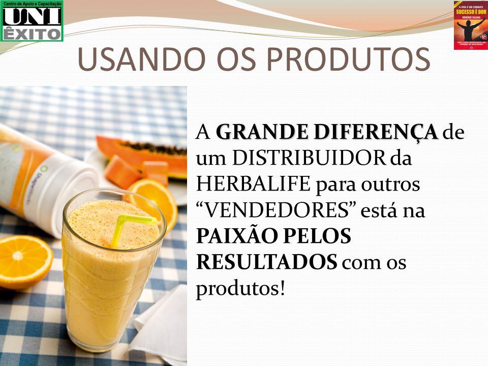 GRANDE DIFERENÇA A GRANDE DIFERENÇA de um DISTRIBUIDOR da HERBALIFE para outros VENDEDORES está na PAIXÃO PELOS RESULTADOS com os produtos! USANDO OS