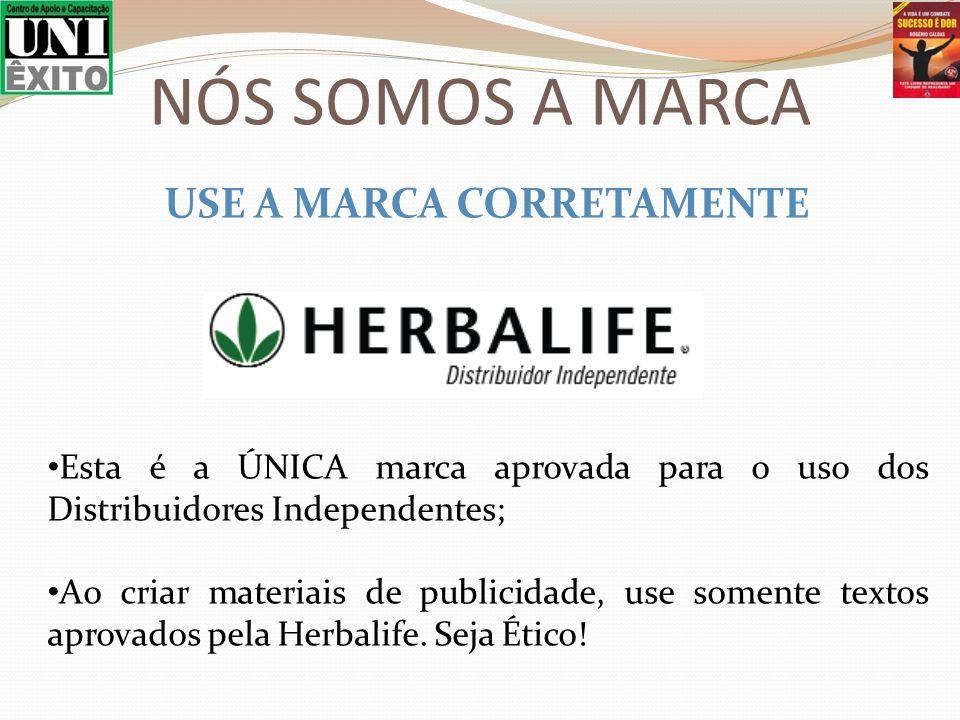 USE A MARCA CORRETAMENTE Esta é a ÚNICA marca aprovada para o uso dos Distribuidores Independentes; Ao criar materiais de publicidade, use somente textos aprovados pela Herbalife.