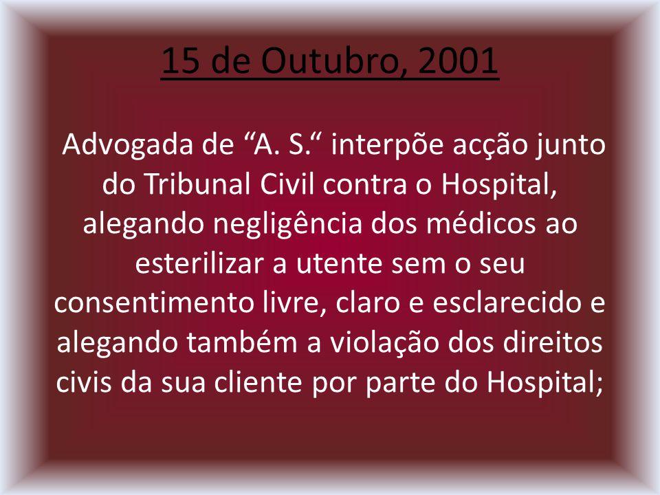 15 de Outubro, 2001 Advogada de A. S.