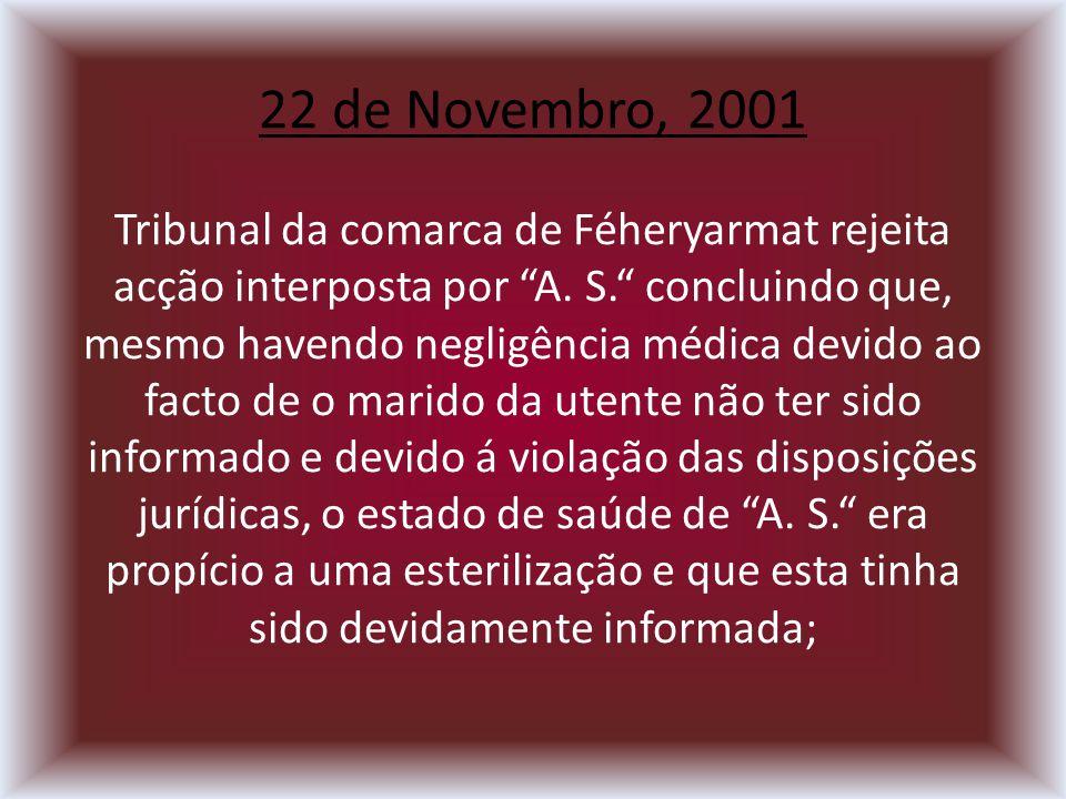 22 de Novembro, 2001 Tribunal da comarca de Féheryarmat rejeita acção interposta por A.