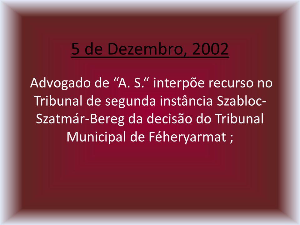 5 de Dezembro, 2002 Advogado de A. S.