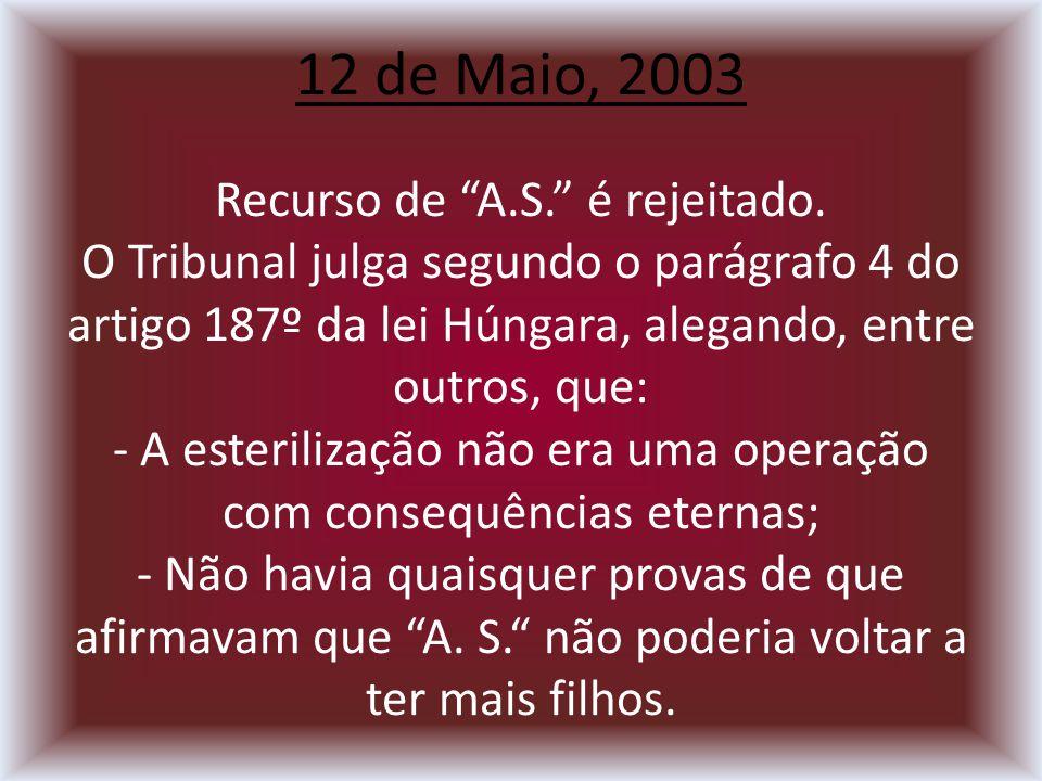 12 de Maio, 2003 Recurso de A.S. é rejeitado.