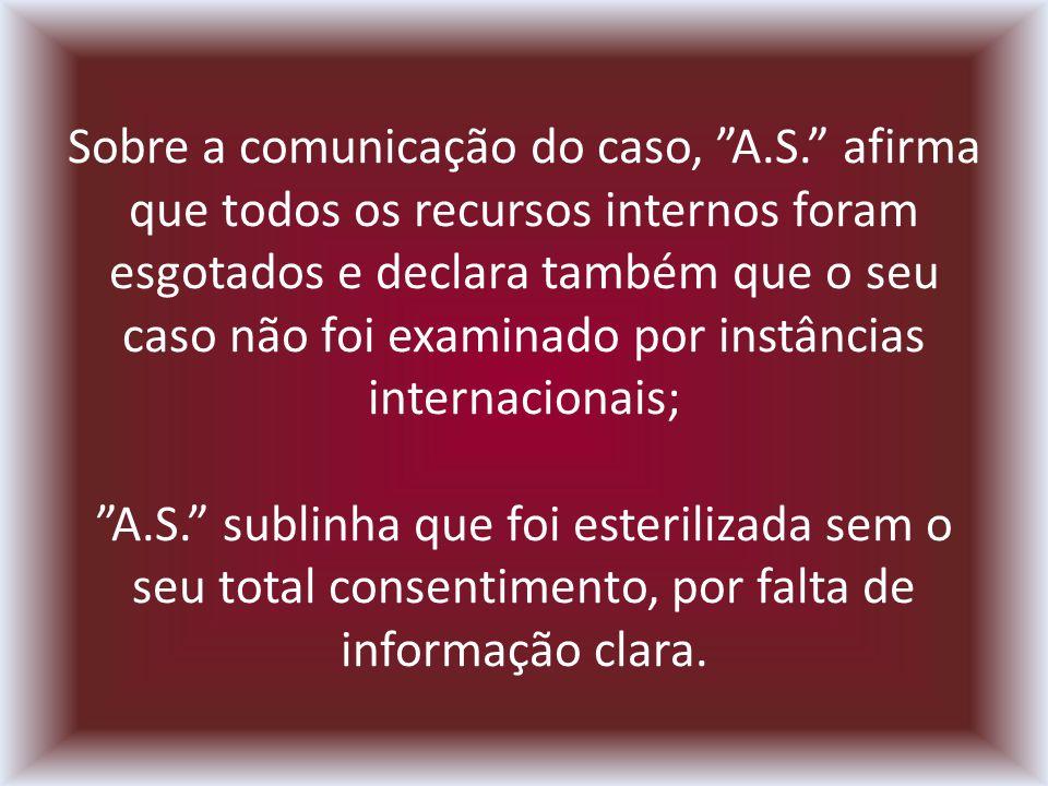 Sobre a comunicação do caso, A.S.