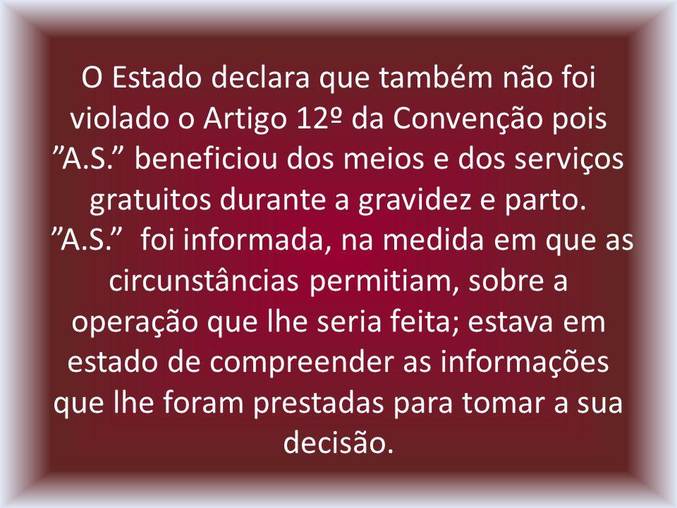 O Estado declara que também não foi violado o Artigo 12º da Convenção pois A.S.