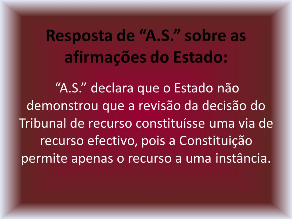 Resposta de A.S. sobre as afirmações do Estado: A.S.