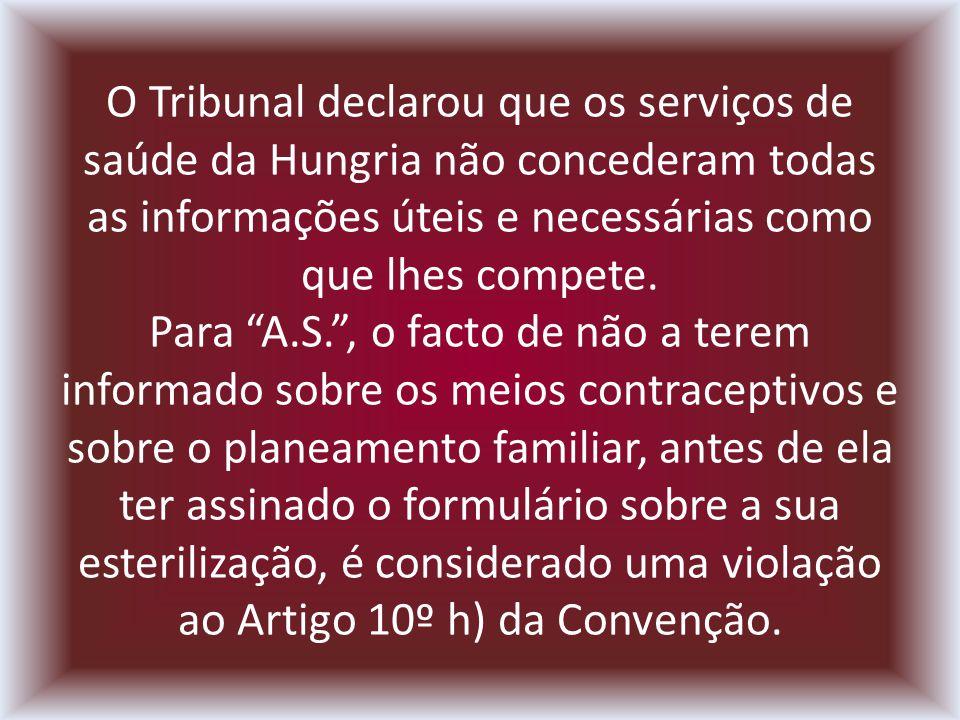 O Tribunal declarou que os serviços de saúde da Hungria não concederam todas as informações úteis e necessárias como que lhes compete.