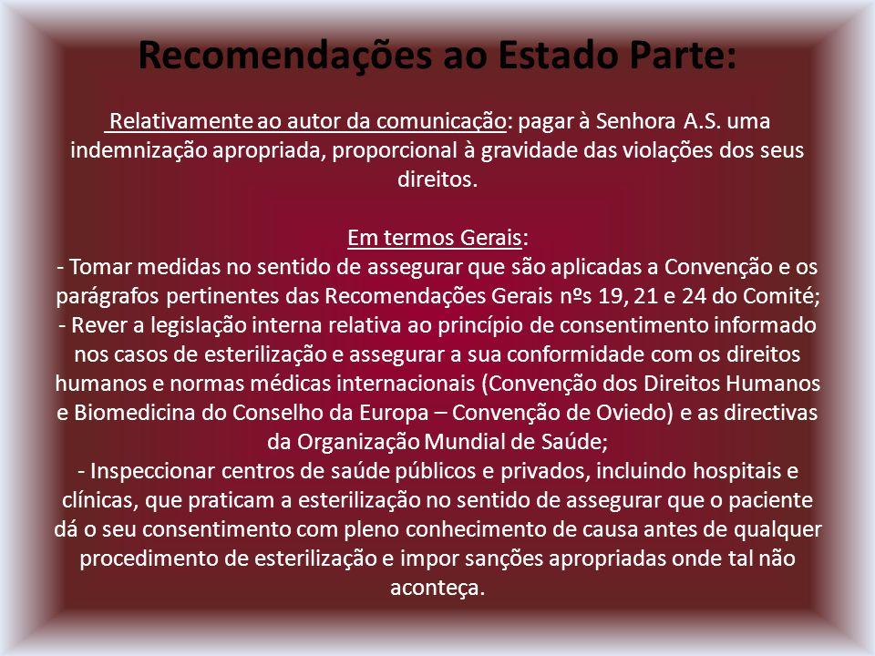 Recomendações ao Estado Parte: Relativamente ao autor da comunicação: pagar à Senhora A.S.